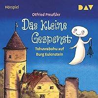 Das kleine Gespenst: Tohuwabohu auf Burg Eulenstein Hörbuch