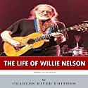 American Legends: The Life of Willie Nelson Audiobook by  Charles River Editors Narrated by Scotty O'Jay