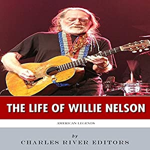 American Legends: The Life of Willie Nelson Audiobook