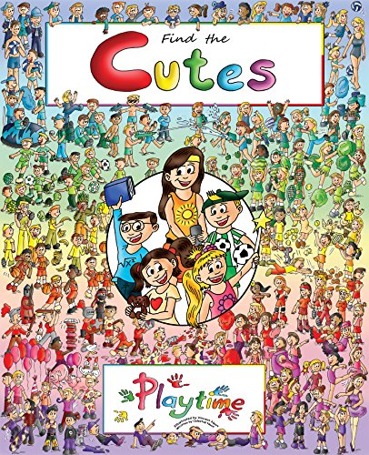 Free Kindle Book : Find the Cutes book 1: Playtime (The first, fun seek and find book for children in the series) (Look and Find books: Find the Cutes)
