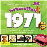 echange, troc Laurent Chollet, Armelle Leroy - Génération 1971, tout le décor de vos jeunes années : Le livre anniversaire de vos 40 ans