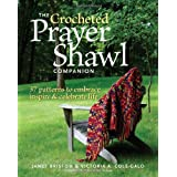 The Crocheted Prayer Shawl Companion: 37 Patterns to Embrace, Inspire, and Celebrate Life ~ Janet Bristow