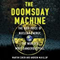 The Doomsday Machine: The High Price of Nuclear Energy, the World's Most Dangerous Fuel