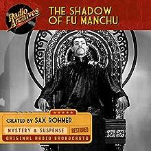 Shadow of Fu Manchu Radio/TV Program by Sax Rohmer Narrated by  full cast