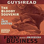The Bloody Souvenir: A Story from Guys Read: Funny Business | Jack Gantos