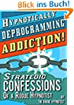 Hypnotically Deprogramming Addiction...