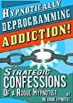 Hypnotically Deprogramming Addiction...