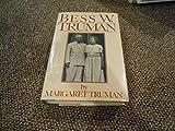 Bess W Truman (0025294709) by Margaret Truman