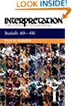 Isaiah 40-66: Interpretation: A Bible...