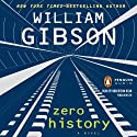 Zero History (       UNABRIDGED) by William Gibson Narrated by Robertson Dean