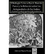 Mitología Taína o Eyeri Ramón Paner y la Relación sobre las Antigüedades de los Indios: El primer tratado etnográfico...