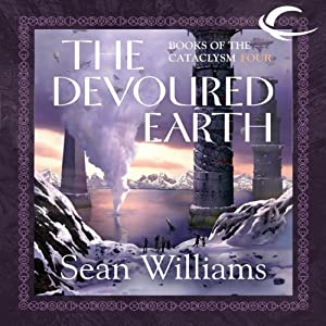 The Devoured Earth: Books of the Cataclysm Four | [Sean Williams]