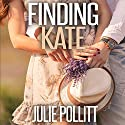 Finding Kate Audiobook by Julie Pollitt Narrated by Vicky Ring