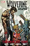 Wolverine: Weapon X, Vol. 3: Tomorrow Dies Today (0785146512) by Aaron, Jason