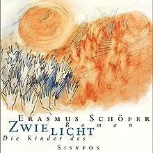 Zwielicht: Die Kinder des Sisyfos Hörbuch von Erasmus Schöfer Gesprochen von: Erasmus Schöfer