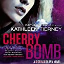 Cherry Bomb Audiobook by Kathleen Tierney Narrated by Amber Benson