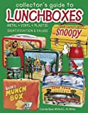 img - for Collector's Guide to Lunchboxes: Metal, Vinyl, Plastic: Identification & Values book / textbook / text book