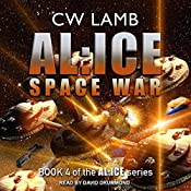 AL:ICE Space War: AL:ICE Series, Book 4 | Charles Lamb
