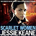 Scarlet Women Audiobook by Jessie Keane Narrated by Karen Cass