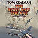 The Rods and the Axe: Carrera, Book 6 (       UNABRIDGED) by Tom Kratman Narrated by James Fouhey