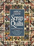 American Country Scrap Quilts (Rodale Quilt Book)