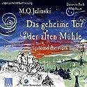 Das geheime Tor der alten Mühle (Das Buch Mühlheim 1) Hörbuch von M. O. Jelinski Gesprochen von: Frank Schaff