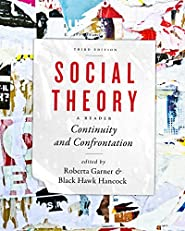 Social Theory: Continuity and Confrontation: A Reader, Third Edition