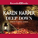 Deep Down (       UNABRIDGED) by Karen Harper Narrated by Barbara McCulloh