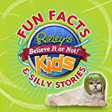 Ripley's Believe It or Not for Kids: Fun Facts & Silly Stories