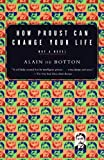 How Proust Can Change Your Life (0679779159) by De Botton, Alain
