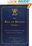 The Bill of Rights Primer: A Citizen'...