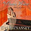 My Own Voice: Still Life with Memories, Book 1 Audiobook by Uvi Poznansky Narrated by Heather Jane Hogan
