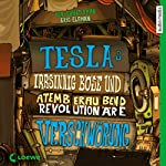 Teslas irrsinnig böse und atemberaubend revolutionäre Verschwörung | Neal Shusterman,Eric Elfman