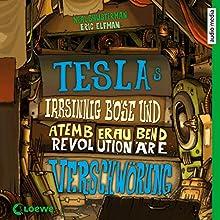 Teslas irrsinnig böse und atemberaubend revolutionäre Verschwörung (       ungekürzt) von Neal Shusterman, Eric Elfman Gesprochen von: Tim Schwarzmaier