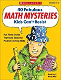 img - for 40 Fabulous Math Mysteries Kids Can't Resist (Grades 4-8) by Marcia Miller (2001-10-01) book / textbook / text book