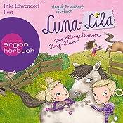 Der allergeheimste Pony-Plan (Luna-Lila 2) | Friedbert Stohner, Anu Stohner