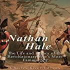 Nathan Hale: The Life and Legacy of the Revolutionary War's Most Famous Spy Hörbuch von  Charles River Editors Gesprochen von: Colin Fluxman