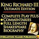 img - for KING RICHARD THE THIRD (RICHARD III) SHAKESPEARE CLASSIC SERIES - KINDLE ULTIMATE EDITION - Full Play PLUS AMAZING COMMENTARIES and FULL LENGTH BIOGRAPHY - With detailed TABLE OF CONTENTS - PLUS MORE book / textbook / text book