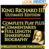 KING RICHARD THE THIRD (RICHARD III) SHAKESPEARE CLASSIC SERIES - KINDLE ULTIMATE EDITION - Full Play PLUS AMAZING...