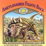 Ankylosaurus Fights Back   Laura Gates Galvin