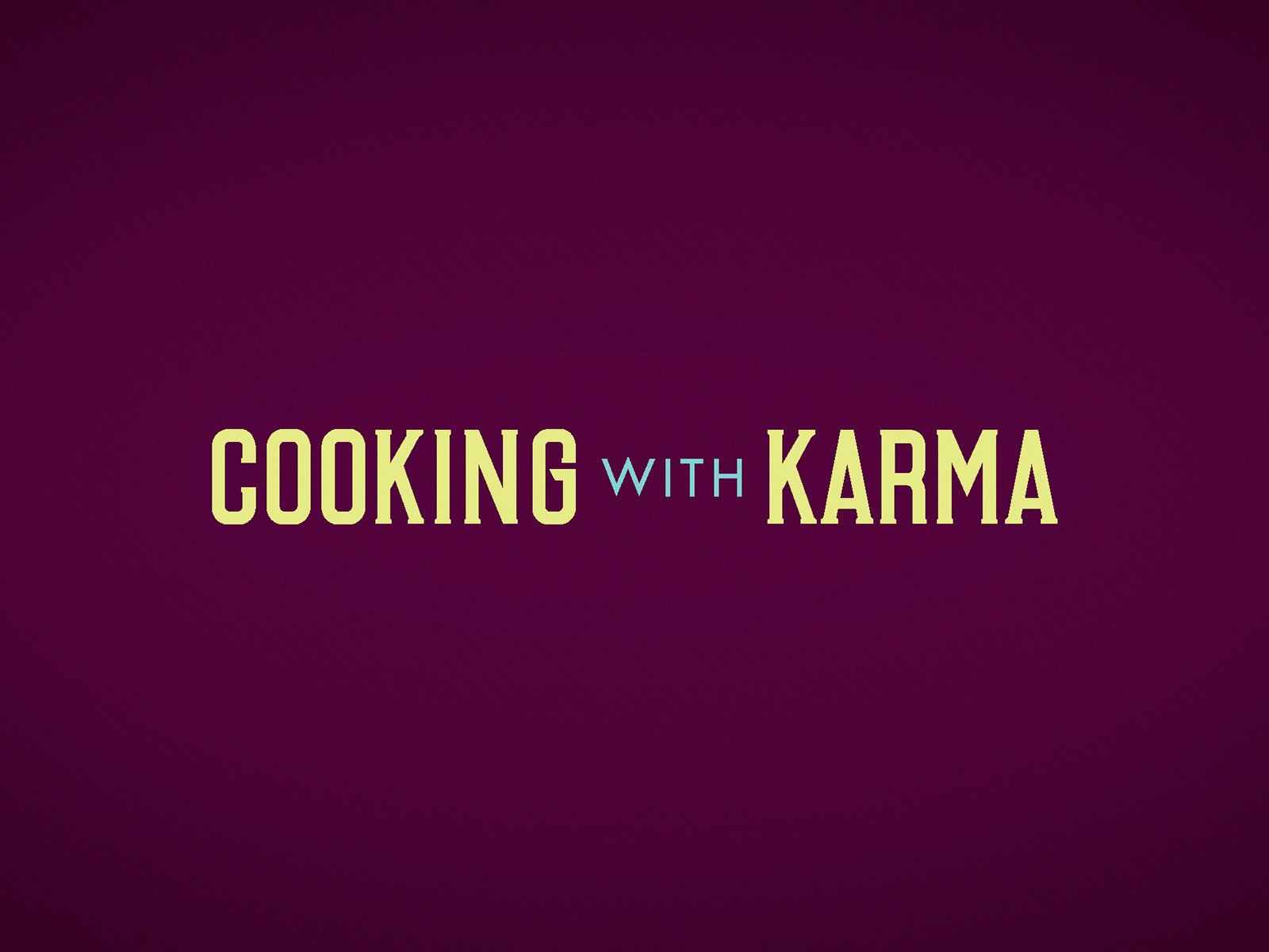 CookingwithKarma - Season 1