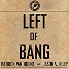 Left of Bang: How the Marine Corps' Combat Hunter Program Can Save Your Life Hörbuch von Patrick Van Horne, Jason A. Riley Gesprochen von: Danny Campbell