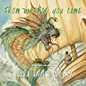From Whence You Came (       UNABRIDGED) by Laura Anne Gilman Narrated by Thomas Stephen Jr.