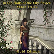 In the Halls of the Sky-Palace: Gold Edition (       UNABRIDGED) by Nancy Fulda Narrated by Lyndsay Vitale