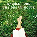The Dream House Audiobook by Rachel Hore Narrated by Julia Franklin