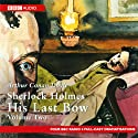 Sherlock Holmes: His Last Bow, Volume Two (Dramatised)