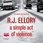 A Simple Act of Violence | [R J Ellory]