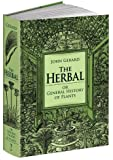 The Herbal or General History of Plants: The Complete 1633 Edition as Revised and Enlarged by Thomas Johnson (Calla Editions)