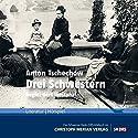Drei Schwestern Hörspiel von Anton Tschechow Gesprochen von: Anneliese Stoeckl, Käthe Gold, Dinah Hinz