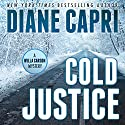 Cold Justice: A Willa Carson Mystery: The Hunt for Justice, Book 10 Audiobook by Diane Capri Narrated by Jodie Bentley